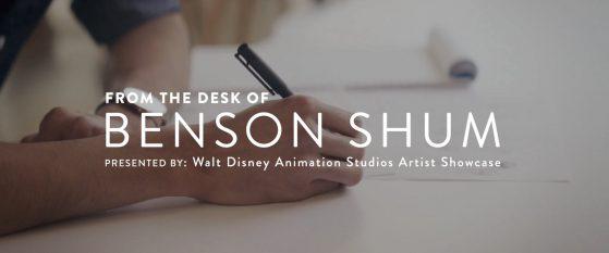 "Walt Disney Animation Studios Artist Showcase presents ""From the Desk of Benson Shum."""